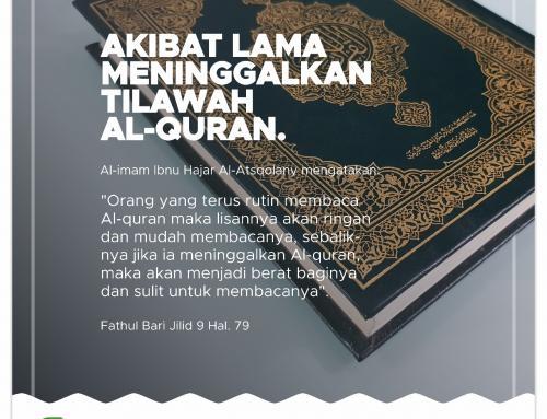 Akibat Lama Meninggalkan Tilawah Al-quran