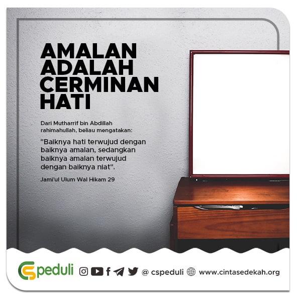 AMALAN ADALAH CERMINAN HATI