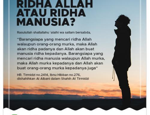 Ridha Allah atau Ridha manusia?