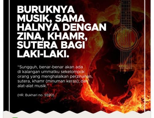 Buruknya musik, sama halnya dengan Zina, Khamr, Sutera bagi laki-laki