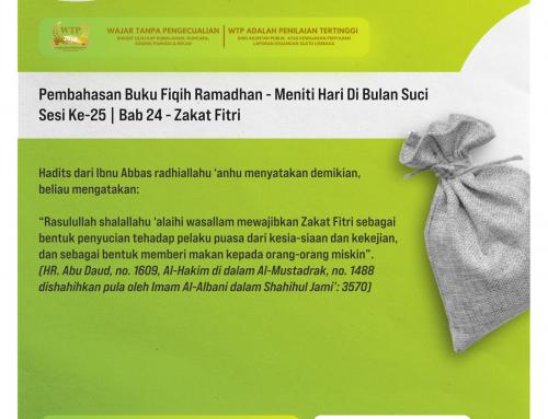 Tematik | Pembahasan Buku Fiqih Ramadhan – Meniti Hari Di Bulan Suci – Sesi Ke-25 | Bab 24 – Zakat Fitri