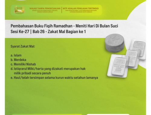 Tematik | Pembahasan Buku Fiqih Ramadhan – Meniti Hari Di Bulan Suci – Sesi Ke-27 | Bab 26 – Zakat Mal bagian ke 1