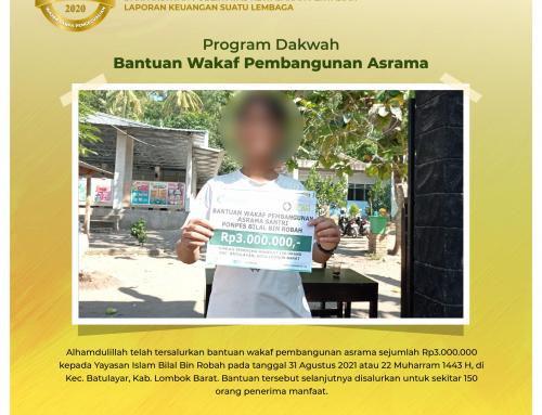Bantuan Penyaluran Dana Wakaf Pembangunan Asrama Kepada Yayasan Bilal Bin Rabah di Batulayar, Lombok Barat